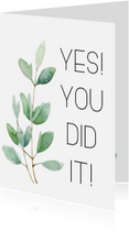 Geslaagd kaarten - Geslaagdkaart: Yes you did it