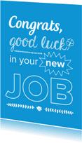 Felicitatiekaarten - Good luck in your new job