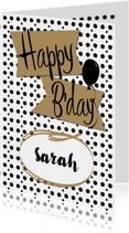 Verjaardagskaarten - Happy B'day met eigen naam, achtergrond met zwarte stippen