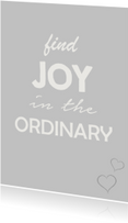 Spreukenkaarten - Joy in the ordinary