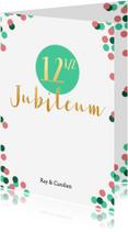 Jubileumkaarten -  Jubileum 12 en een half jaar met confetti - BK