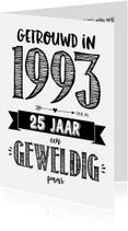 Jubileumkaarten - Jubileumkaart getrouwd in 1993 al 25 jaar een geweldig paar