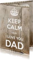 Vaderdag kaarten - Keep Calm I love you DAD 2 - SG