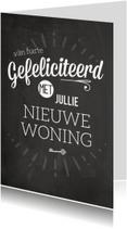 Felicitatiekaarten - Krijtbord Nieuwe Woning