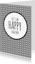 Liefde kaarten - Let's be happy together