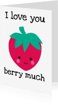 Liefde kaarten - Love you berry much