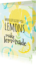 Spreukenkaarten - Make lemonade with lemons