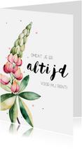 Moederdag kaarten - Moederdagkaart: Omdat je er altijd voor mij bent!