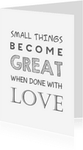 Spreukenkaarten - Quote small things become - ST