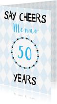 Verjaardagskaarten - Say cheers to .... years, felicitatie met eigen naam