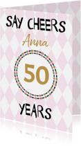 Verjaardagskaarten - Say cheers to .... years, verjaardagsfelicitatie
