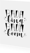 Spreuk, Bada Bing Bada Boom!
