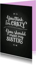 Valentijnskaarten - Think i'm crazy, meet my sister
