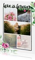 Trouwkaart love is forever stijlvol wit met bloemen