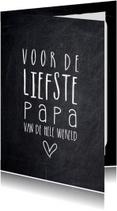 Vaderdag kaarten - Vaderdagkaart liefste papa van de hele wereld