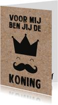 Vaderdag kaarten - Vaderdagkaart 'Voor mij ben jij de koning'