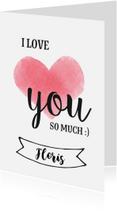 Valentijnskaarten - Valentijn - i love you so much [naam]