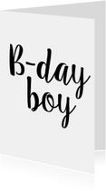 Verjaardagskaarten - Verjaardagskaart B-day Boy