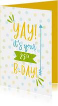 Verjaardagskaarten -  Verjaardagskaart Yay it's your .. Birthday  met confetti