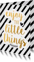 Spreukenkaarten - Vriendschap enjoy the little things