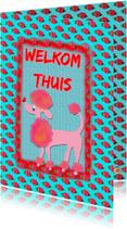 Welkom thuis kaarten - Welkom thuis poedel