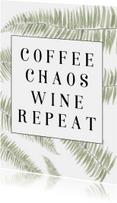 woonkaart - COFFEE CHAOS WINE REPEAT