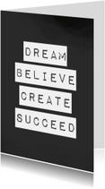 Woonkaarten - Woonkaart 'Dream, believe, create, succeed'