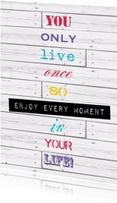 Spreukenkaarten - Woorden Enjoy every moment - BK