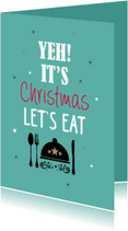 Kerstkaarten - Yeh it's christmas let's eat