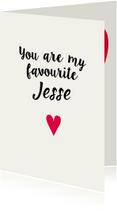 Liefde kaarten - You are my favourite eigen naam