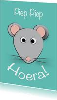 Verjaardagskaarten - zoe-t muis piep piep hoera