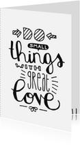 Spreukenkaarten - Zomaar Small things