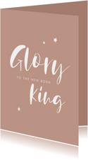 Christelijke kerstkaart met handlettering Glory to the King