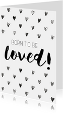 Felicitatiekaart: Born to be loved!