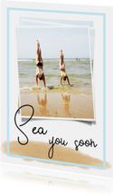Vakantiekaart Sea you soon