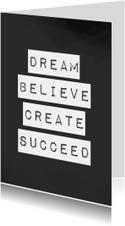 Woonkaart 'Dream, believe, create, succeed'