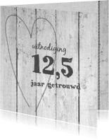 Jubileumkaarten - 12,5 jaar getrouwd - vergrijsdhout print