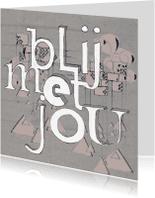 Vriendschap kaarten - Blij met jou, blij met ons