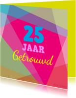 Jubileumkaarten - Colorful  25 jaar getrouwd