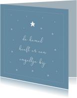 Condoleancekaarten - Condoleance kaart - De hemel heeft er een engeltje bij