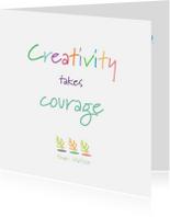 Spreukenkaarten - Creativity takes Courage - 4knt