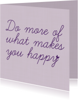 Vriendschap kaarten - Do more of what makes you happy