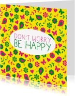 Spreukenkaarten - Don't Worry Be Happy