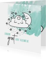 Felicitatiekaarten - Felicitatie geboorte droom groot lief kleintje