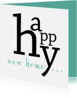 Felicitatiekaarten - Felicitatie happy new home typografisch