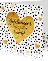 Felicitatiekaarten - Felicitatie huwelijk gouden hart