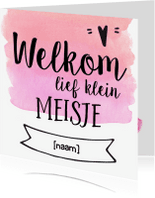 Felicitatiekaarten - Felicitatie - welkom lief klein meisje (roze)