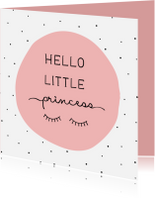 Felicitatiekaart Hello little princess met wimpers