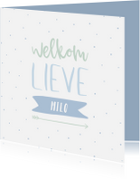 Felicitatiekaarten - Felicitatiekaart Welkom lieve .. met stipjes jongen