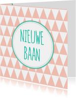 Felicitatiekaarten - Felicitatiekaartje Nieuwe Baan